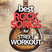 Best Rock Songs for Street Workout by Various Artists