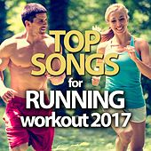 Top Songs for Running Workout 2017 by Various Artists