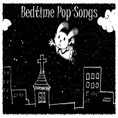 Bedtime Pop Songs by Lullaby Mode