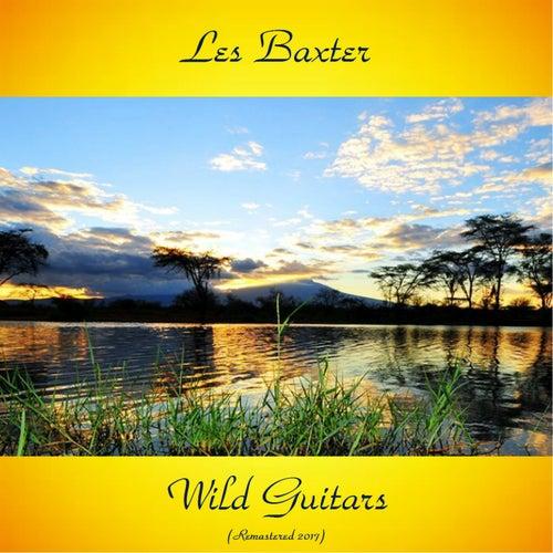 Wild Guitars (Remastered 2017) von Les Baxter