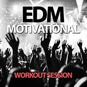 EDM Motivational Workout Session by Various Artists