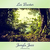 Jungle Jazz (Remastered 2017) von Les Baxter