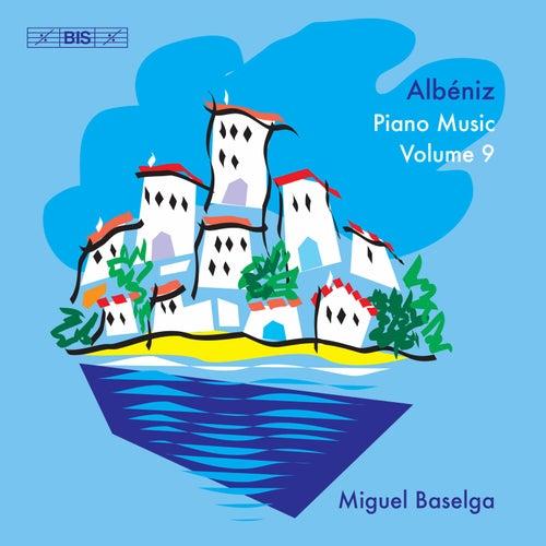 Albéniz: Piano Music, Vol. 9 by Miguel Baselga