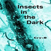 Insects in the Dark by Cryo