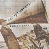 Mercy! Mercy! by August Rain