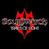 Trails of Light by Soul Switch