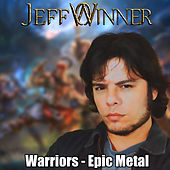 Warriors: Epic Metal by Jeff Winner