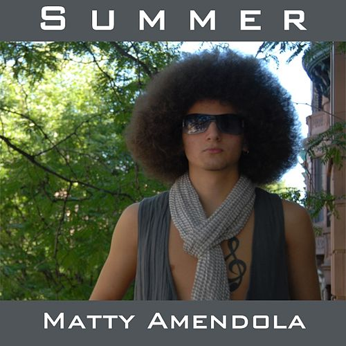 Play & Download Summer (single) by Matty Amendola | Napster