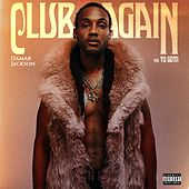Club Again (feat. Yo Gotti) by Damar Jackson