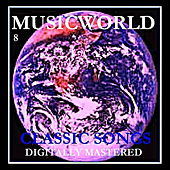 Play & Download Musicworld - Classic Songs Vol. 8 by Various Artists | Napster
