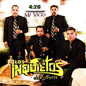 4:20 Mi Vicio by Los Inquietos Del Norte