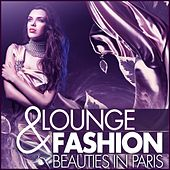 Lounge & Fashion (Beauties in Paris) by Various Artists
