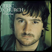 Play & Download Carolina by Eric Church | Napster