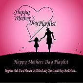 Happy Mothers Day Playlist by Various Artists