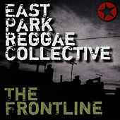 Play & Download The Frontline by East Park Reggae Collective | Napster