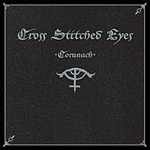 Play & Download Coranach by Cross Stitched Eyes | Napster