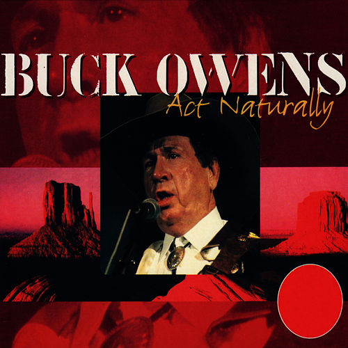 Act Naturally by Buck Owens