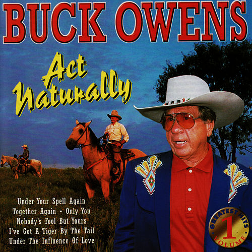 Play & Download Act Naturally by Buck Owens | Napster