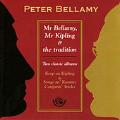 Play & Download Mr Bellamy, Mr Kipling & The Tradition by Peter Bellamy | Napster