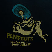 Play & Download You Can Have What You Want by Papercuts | Napster