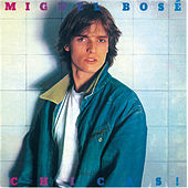 Play & Download Chicas! by Miguel Bosé | Napster