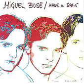 Play & Download Made In Spain by Miguel Bosé | Napster