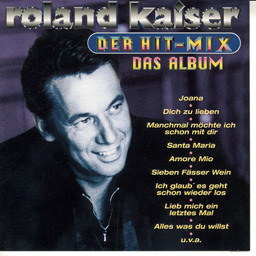 Play & Download Der Hit-Mix - Das Album by Roland Kaiser | Napster