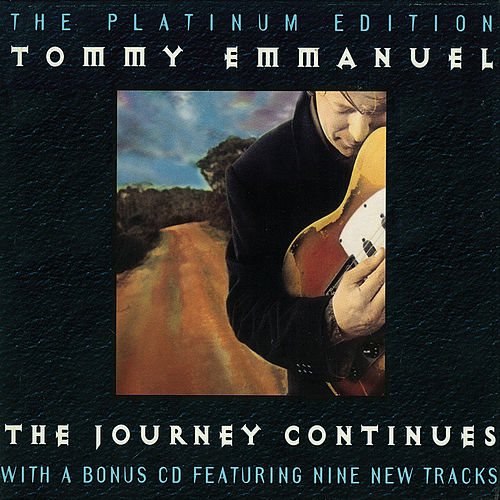 The Journey Continues by Tommy Emmanuel