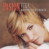 Play & Download Banderas De Nadie by Pasion Vega | Napster