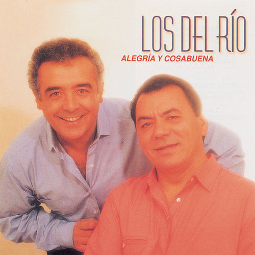 Play & Download Alegria Y Cosabuena by Los del Rio | Napster