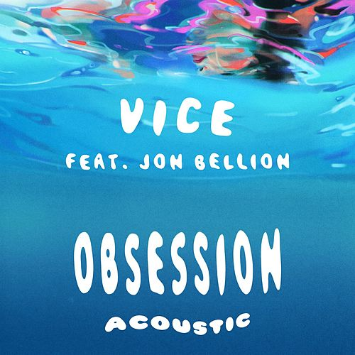 Obsession (feat. Jon Bellion) (Acoustic) de Vice