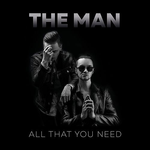 All That You Need by Man