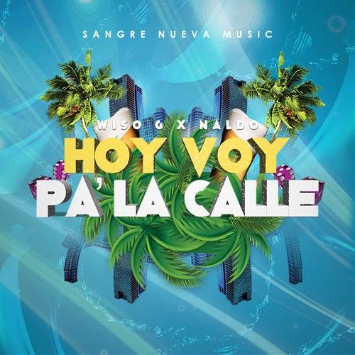 Hoy Voy Pa' la Calle (feat. Wiso G) by Naldo