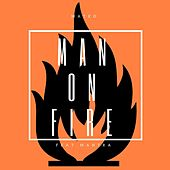 Man on Fire (The Good Die Young) [feat. Mantra] by Mateo
