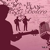 El Clan del Bolero Vol. 8 by Various Artists