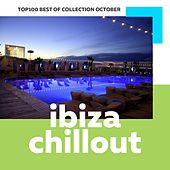 Top 100 Ibiza Chillout: Best of Collection October 2017 by Various Artists