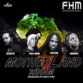 Mother Land Riddim by Various Artists