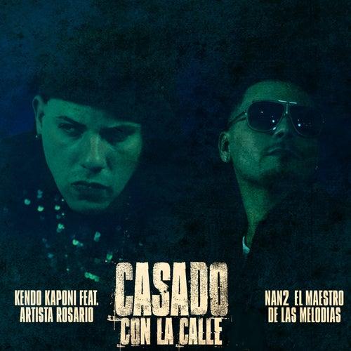Casado Con La Calle (feat. Nan2 El Maestro De Las Melodias) de Kendo Kaponi