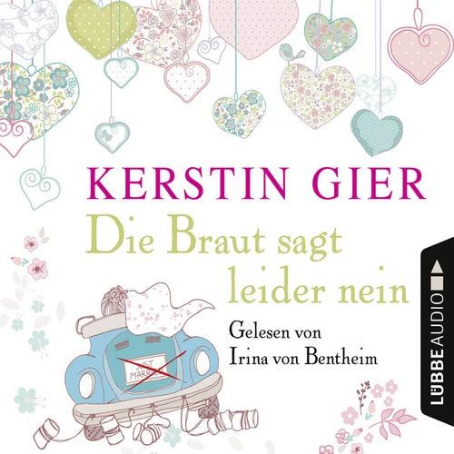 Die Braut sagt leider nein (Ungekürzt) von Kerstin Gier