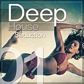 Deep House Seduction, Vol. 1 by Various Artists