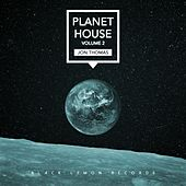 Jon Thomas - Planet House, Vol. 2 by Various Artists