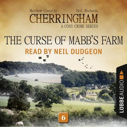 The Curse of Mabb's Farm - Cherringham - A Cosy Crime Series: Mystery Shorts 6 (Unabridged) von Matthew Costello, Neil Richards