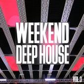 Weekend Deep House, Vol. 3 by Various Artists