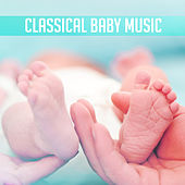 Classical Baby Music – Classical Music for Stimulate Baby Brain to Healthy Development, Relaxing Music by Baby Music (1)