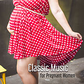 Classic Music for Pregnant Women – Classical Music for Yoga Exercice, Meditation, Relaxation, Be Relaxed at Pregnant by Prenatal Yoga Paradise