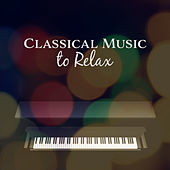 Classical Music to Relax – Soft Sounds to Rest, Classical Music, Relaxing Piano Note by Piano: Classical Relaxation