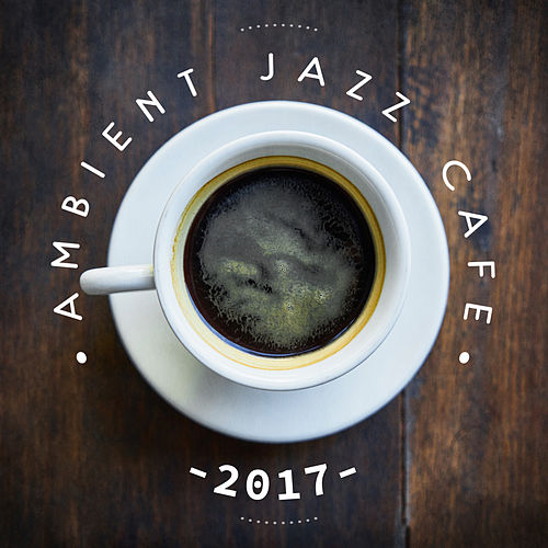 2017 Ambient Jazz Cafe – Peaceful Piano, Jazz Instrumental, Relax, Dinner, Cafe Music de Relaxing Piano Music