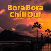 Bora Bora Chill Out – Chilled Melodies, Tropical Island, Stress Free, Inner Peace by Top 40