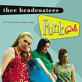 Punk Girls by Thee Headcoatees
