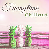 Funnytime Chillout – Chill Out Music, Relax, Deep Beats, Summer Lounge, 2017 by Today's Hits!